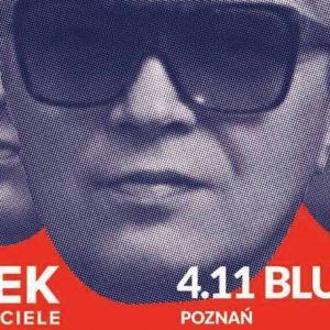 Muniek i Przyjaciele - Poznań @ ul. Kościuszki 79