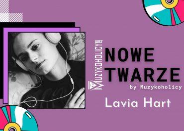 NOWE TWARZE | Lavia Hart