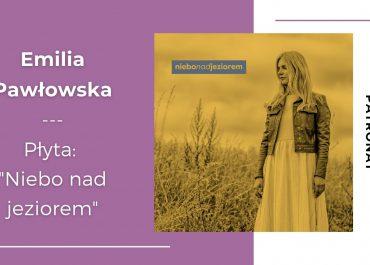 """""""Niebo nad jeziorem"""" – debiut Emilii Pawłowskiej"""
